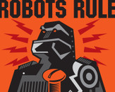 Robots Rule! Screw The Humans! by PaulSizer