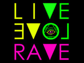 Live, Love, Rave by CEOclothing12