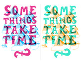 Some Things Take Time by MAKI