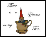 there is a gnome in my tea. by absolutelyems