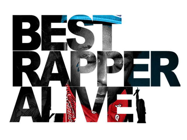 BEST RAPPER ALIVE