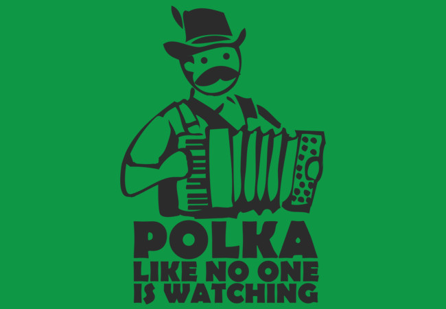 Polka like no one is watching  Artwork