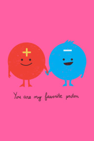You are my favorite proton