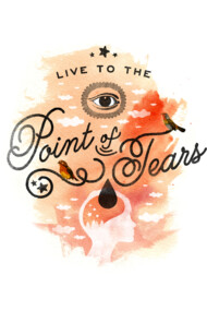 Live to the Point of Tears