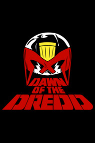 Dawn of the Dredd