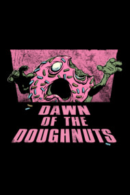 Dawn of the Doughnuts