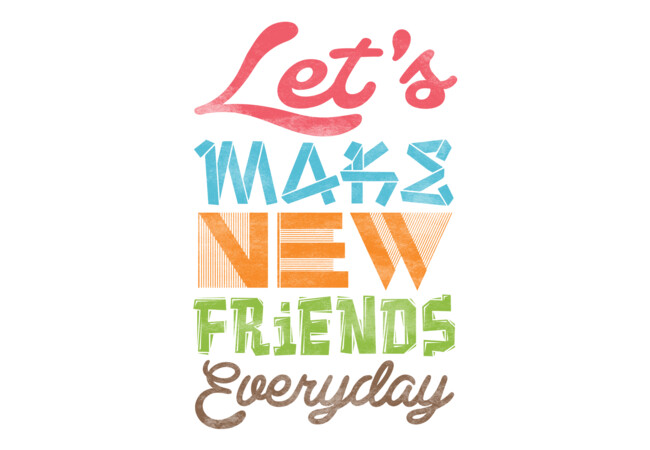 Lets Make New Friends  Artwork