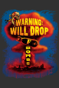 Warning Will Drop F Bombs