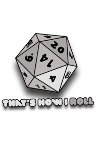 That's how I roll d20 gamer