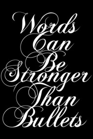 Words Can Be Stronger Than Bullets