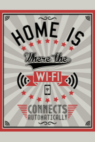 Home Is Where The WiFI Connects Automatically (dark version)