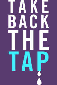 Take Back The Tap!