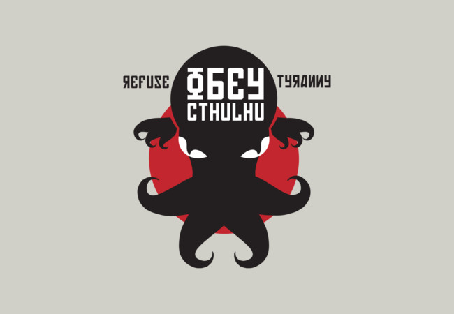 Refuse Tyranny, Obey Cthulhu  Artwork