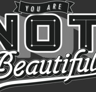 You Are Not Beautiful