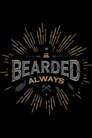 BE BEARDED ALWAYS