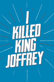 I KILLED KING JOFFREY 2