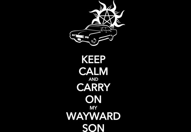 Keep Calm and Carry On My Wayward Son  Artwork