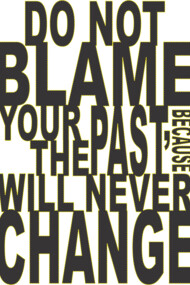 Don't Blame Your Past