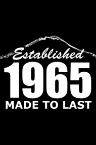 Established 1965 Made To Last