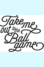 Take Me Out to the Ballgame v2