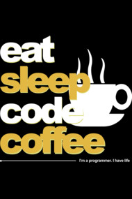 programmer : eat sleep code coffee