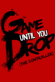 Game Until You Drop (Black)