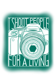 i-Shoot-people-For-a-Living!