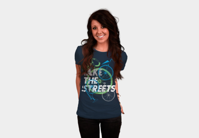 Take The Streets T-Shirt - Design By Humans