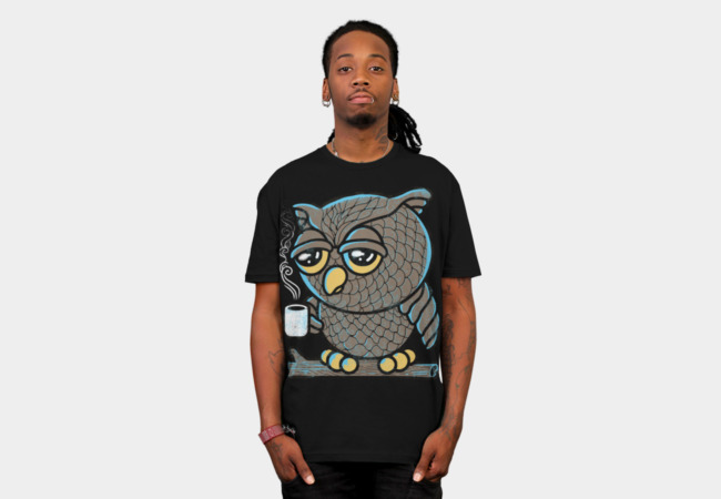 Owl I want is Coffee T-Shirt - Design By Humans
