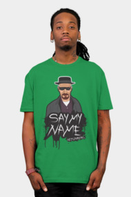 Say My Name - Heisenberg