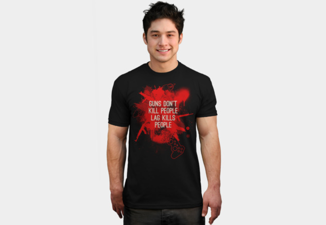 Guns don't kill people, lag kills people T-Shirt - Design By Humans