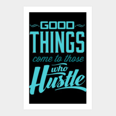 Good Things come to those who hustle blue pri