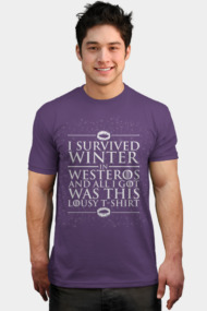 I survived winter in Westeros and all I got was..